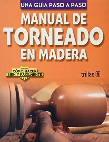 9682454603-Manual de Torneado en Madera - Luis Lesur-max-1.