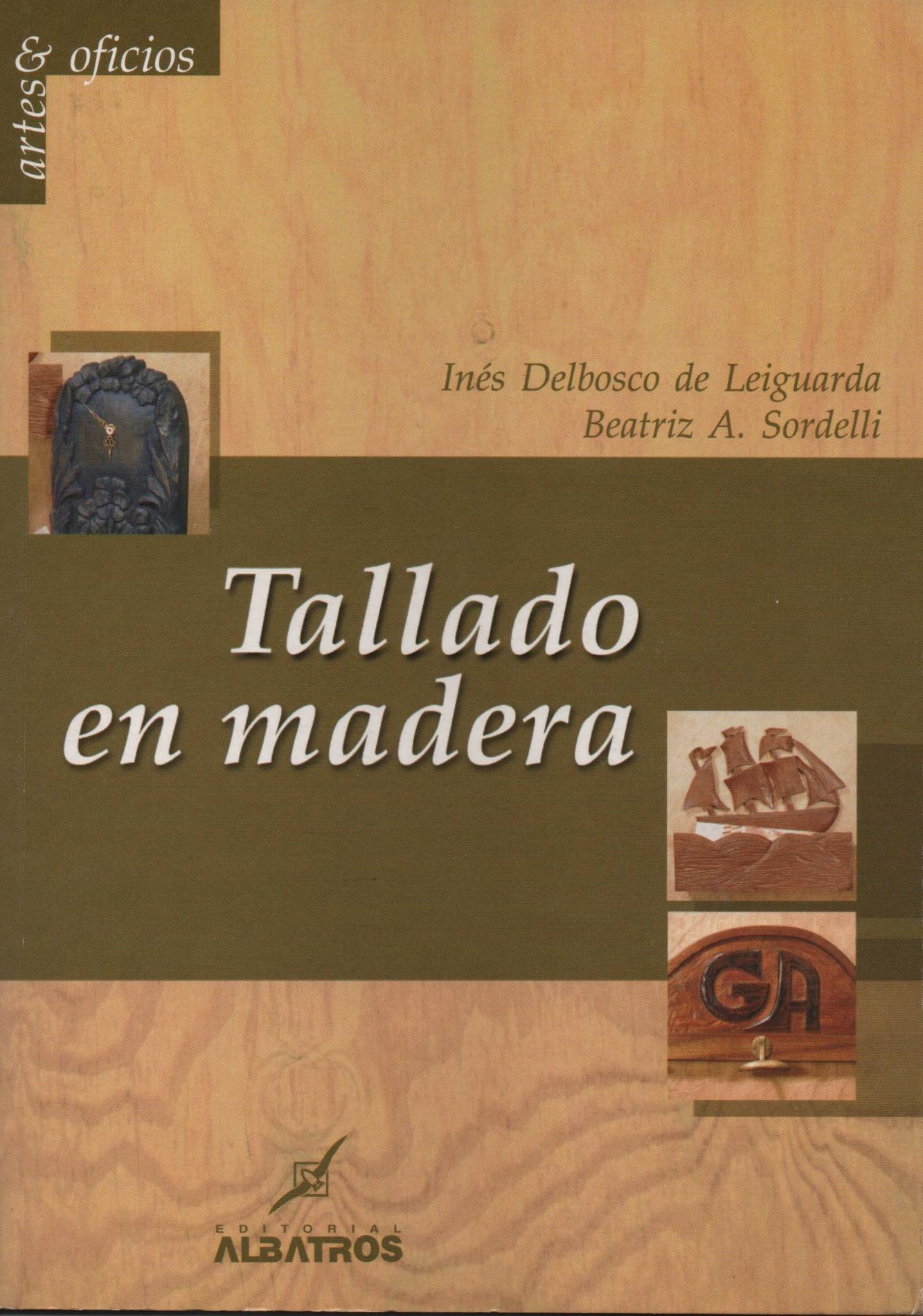 9789502412498-Tallado en madera - Ines Delbosco De Leiguarda, Beatriz A. Sordelli -max-1.