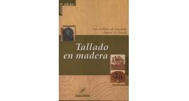 9789502412498-Tallado en madera - Ines Delbosco De Leiguarda, Beatriz A. Sordelli .